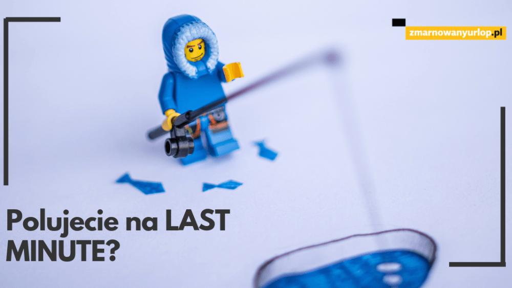 czy wiecie że decydując się na ofertę last minute w biurze podróży macie takie same prawa jak ci, co kupili ją wiele miesięcy wcześniej