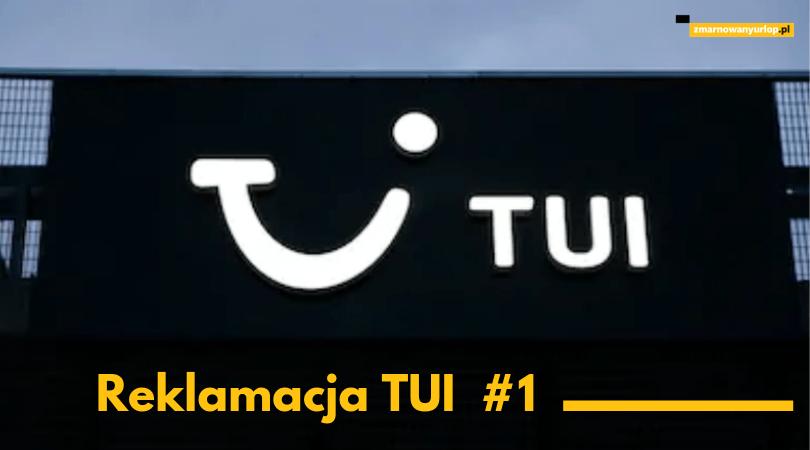 podpowiadamy jak napisać skuteczną reklamację nieudanych wakacji do biura podróży TUI