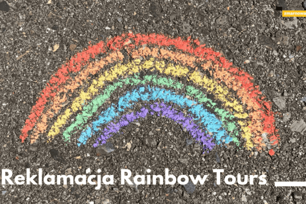 podpowiadamy jak skutecznie reklamować nieudane wczasy z biurem podróży rainbow