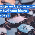 Wakacje na Cyprze – czego nie mówi nam biuro podróży
