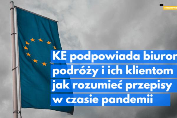 flaga unii europejskiej na tle zachmurzonego nieba i podpis KE podpowiada biurom podróży i ich klentom jak rozumieć przepisy w czasie pandemii