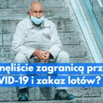 Wakacje 2020. Jakie prawa mają turyści, którzy utknęli zagranicą przez COVID-19?