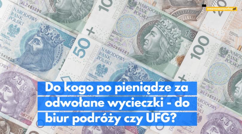 ilustracja wpisu blogowego zdjęcie banknotów i napis do kogo pieniądze za odwołane wycieczki do biur podróży czy UFG
