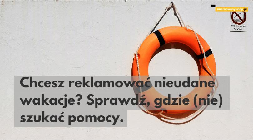 zdjęcie ściany na której wisi pomarańczowe koło ratunkowe i napis chcesz reklamować nieudane wakacje sprawdź gdzie nie szukać pomocy